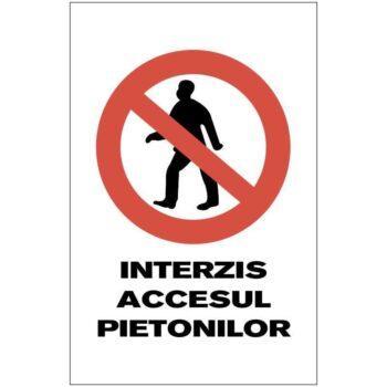 Indicator de interzicere:Interzis accesul pietonilor Dimensiuni 200 x 300 mm. Suport PVC fexibil grosime 1 mm sau folie adeziva din PVC