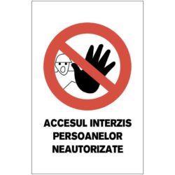 Indicator de interzicere:Accesul interzis persoanelor neautorizate Dimensiuni 200 x 300 mm