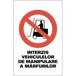 Interzis vehiculelor de manipulare a marfurilor