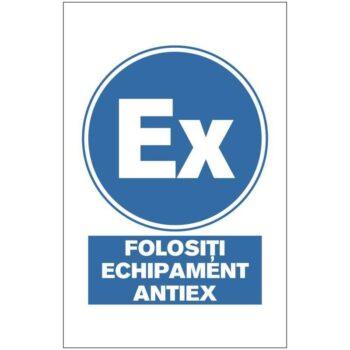 Indicator de obligativitate:Folositi echipament antiEx