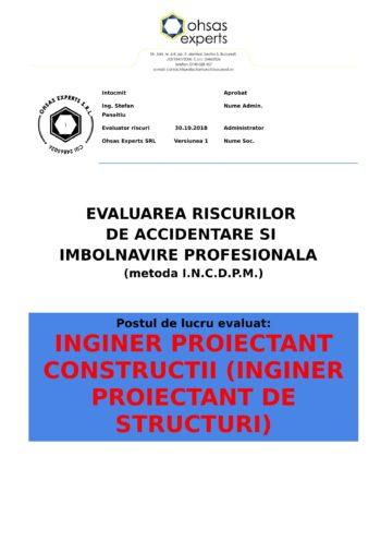 Evaluarea riscurilor de accidentare si imbolnavire profesionala Inginer Proiectant Constructii Inginer Proiectant de Structuri