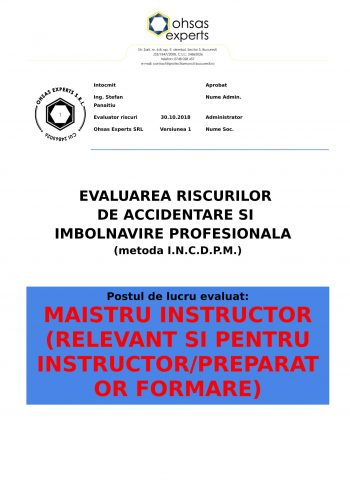 Evaluarea riscurilor de accidentare si imbolnavire profesionala Maistru Instructor relevant si pentru Instructor Preparator Formare