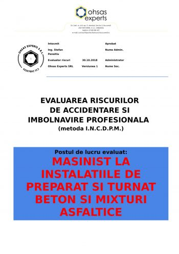 Evaluarea riscurilor de accidentare si imbolnavire profesionala Masinist la Instalatiile de Preparat si Turnat Beton si Mixturi Asfaltice