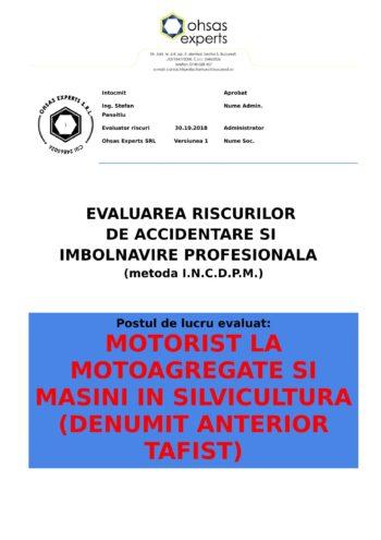 Evaluarea riscurilor de accidentare si imbolnavire profesionala Motorist la Motoagregate si Masini in Silvicultura denumit anterior TAFIST