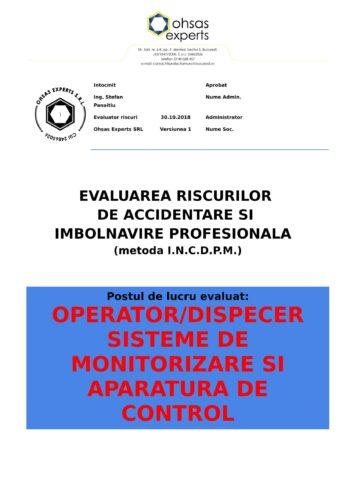 Evaluarea riscurilor de accidentare si imbolnavire profesionala Operator Dispecer Sisteme de Monitorizare si Aparatura de Control