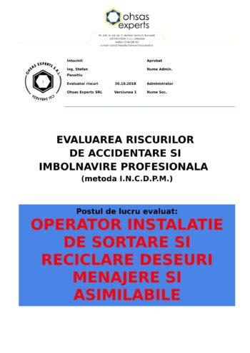 Evaluarea riscurilor de accidentare si imbolnavire profesionala Operator Instalatie de Sortare si Reciclare Deseuri Menajere si Asimilabile