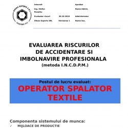 Evaluarea riscurilor de accidentare si imbolnavire profesionala Operator Spalator Textile