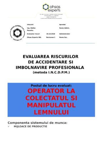 Evaluarea riscurilor de accidentare si imbolnavire profesionala Operator la Colectatul si Manipulatul Lemnului