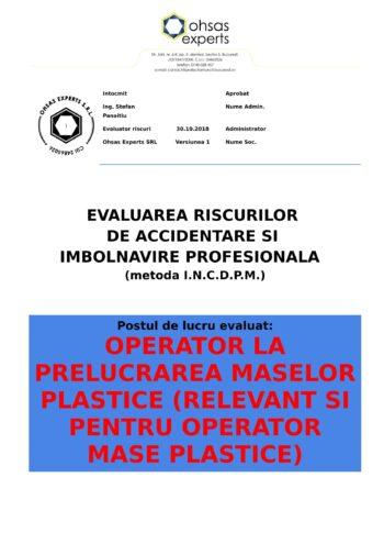Evaluarea riscurilor de accidentare si imbolnavire profesionala Operator la Prelucrarea Maselor Plastice relevant si pentru Operator Mase Plastice