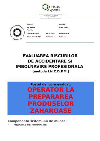 Evaluarea riscurilor de accidentare si imbolnavire profesionala Operator la Prepararea Produselor Zaharoase