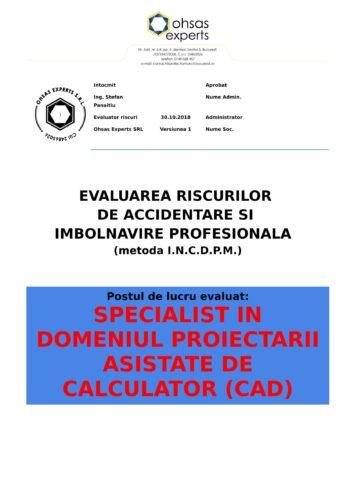 Evaluarea riscurilor de accidentare si imbolnavire profesionala Specialist in Domeniul Proiectarii Asistate de Calculator CAD