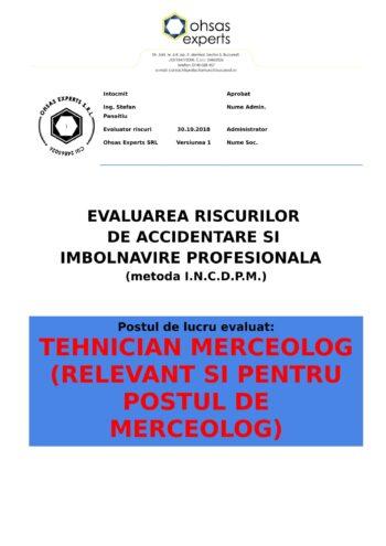 Evaluarea riscurilor de accidentare si imbolnavire profesionala Tehnician Merceolog relevant si pentru postul de Merceolog
