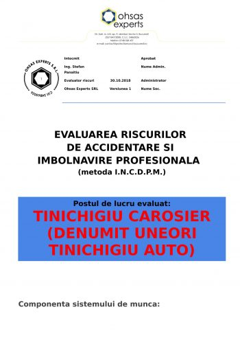 Evaluarea riscurilor de accidentare si imbolnavire profesionala Tinichigiu Carosier denumit uneori Tinichigiu Auto