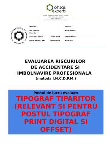 Evaluarea riscurilor de accidentare si imbolnavire profesionala Tipograf Tiparitor relevant si pentru postul Tipograf Print Digital si Offset