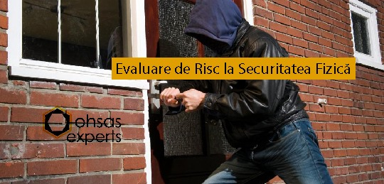Analiza de risc la securitate fizica - OHSAS Experts